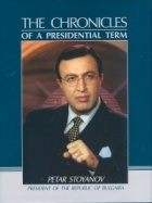 Petar Stoyanov. The Chronicles of a Presidential Term