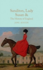 Sanditon, Lady Susan, & the History of England : The Juvenilia and Shorter Works of Jane Austen