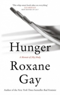 Hunger : A Memoir of (My) Body