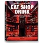 Architecture Now! Eat Shop Drink